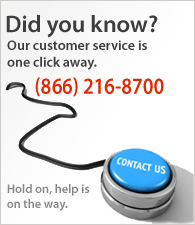Our customer service is one click away. Call us at (866) 216-8700